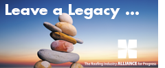 SEP - IndNews - Roofing Industry Alliance for Progress Invites you to Leave a Legacy